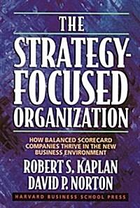 [중고] The Strategy-Focused Organization: How Balanced Scorecard Companies Thrive in the New Business Environment (Hardcover)