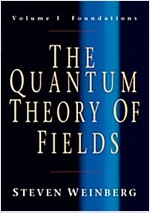 The Quantum Theory of Fields: Volume 1, Foundations (Paperback)