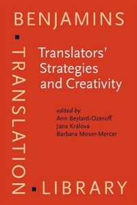Translators' strategies and creativity : sel. papers from the 9th Int. Conf. on Translation Interpreting, Prague, Sept. '95 ; in honor of Jiri Levy Anton Popovic
