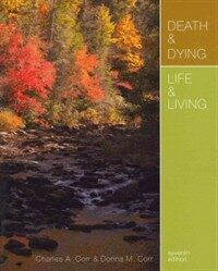 Death & dying, life & living 7th ed