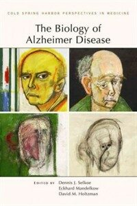 The biology of Alzheimer disease : a subject collection from Cold Spring Harbor perspectives in medicine