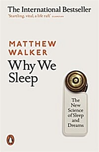 Why We Sleep : The New Science of Sleep and Dreams (Paperback)