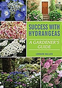 Success with Hydrangeas: A Gardeners Guide (Paperback)