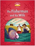 Classic Tales Level 2-4 : The Fisherman and His Wife (MP3 pack) (Book & MP3 download , 2nd Edition)