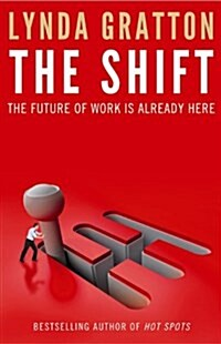The Shift : The Future of Work is Already Here (Paperback)