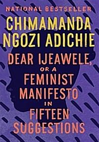 Dear Ijeawele, or a Feminist Manifesto in Fifteen Suggestions (Paperback)