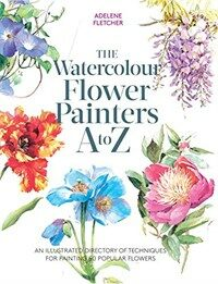 Kew: The Watercolour Flower Painter's A to Z : An Illustrated Directory of Techniques for Painting 50 Popular Flowers (Paperback)