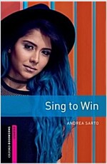 Oxford Bookworms Library: Starter: Sing to Win : Graded readers for secondary and adult learners (Paperback, 3 Revised edition)