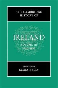 The Cambridge History of Ireland: Volume 3, 1730-1880 (Hardcover)