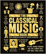 The Classical Music Book: Big Ideas Simply Explained (Hardcover)