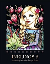 Inklings 3 Colouring Book by Tanya Bond: Coloring Book for Adults, Teens and Children, Featuring 24 Single Sided Fantasy Art Illustrations by Tanya Bo (Paperback)