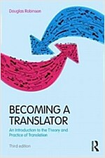 Becoming a Translator : An Introduction to the Theory and Practice of Translation (Paperback, 3 New edition)