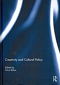 Creativity and Cultural Policy (Hardcover)