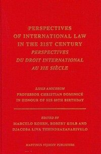 Perspectives of international law in the 21st century : Perspectives du droit international au 21e siecle : liber amicorum Professor Christian Dominice in honour of his 80th birthday