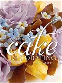 Professional cake decorating 2nd ed