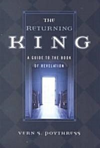 The Returning King: A Guide to the Book of Revelation (Paperback)