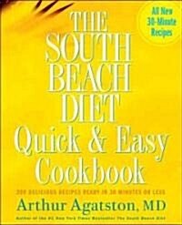 The South Beach Diet Quick and Easy Cookbook: 200 Delicious Recipes Ready in 30 Minutes or Less (Hardcover)