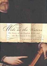 Wide As the Waters (Hardcover, Deckle Edge)