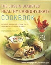 The Joslin Diabetes Healthy Carbohydrate Cookbook (Paperback, Original)