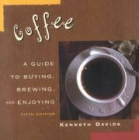 Coffee : a guide to buying, brewing, and enjoying 5th ed