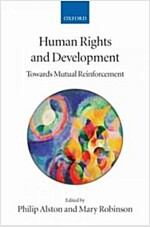 Human Rights and Development : Towards Mutual Reinforcement (Paperback)