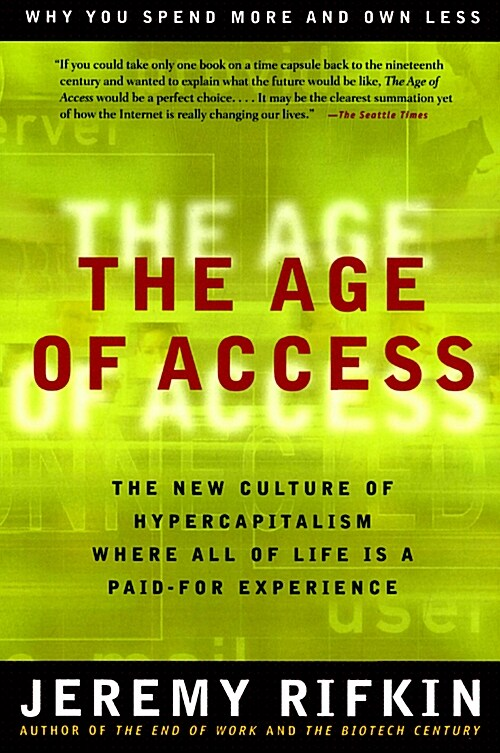 The Age of Access: The New Culture of Hypercapitalism (Paperback)