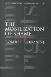 The mobilization of shame : a world view of human rights