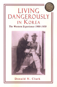 Living dangerously in Korea: the western experience, 1900-1950