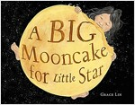 A Big Mooncake for Little Star (Hardcover)