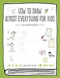 How to Draw Almost Everything for Kids (Paperback)