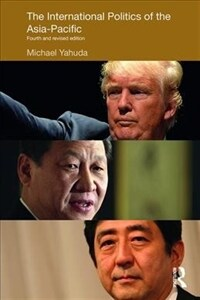 The International Politics of the Asia-Pacific : Fourth and Revised Edition (Paperback, 4 New edition)