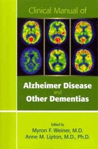 Clinical manual of Alzheimer disease and other dementias 1st ed