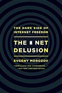 The Net Delusion: The Dark Side of Internet Freedom (Paperback)