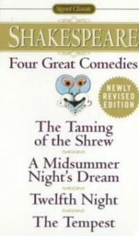 Four Great Comedies: The Taming of the Shrew/A Midsummer Night's Dream/Twelfth Night/The Tempest (Mass Market Paperback, Revised)