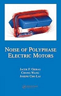 Noise of Polyphase Electric Motors (Hardcover)