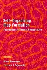 Self-Organizing Map Formation: Foundations of Neural Computation (Paperback)