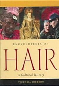 Encyclopedia of Hair: A Cultural History (Hardcover)