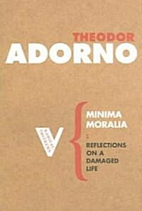 Minima Moralia : Reflections on a Damaged Life (Paperback)