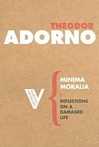 Minima Moralia : Reflections on a Damaged Life (Paperback)