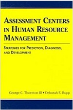 Assessment Centers in Human Resource Management: Strategies for Prediction, Diagnosis, and Development (Paperback)