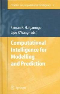Computational intelligence for modelling and prediction