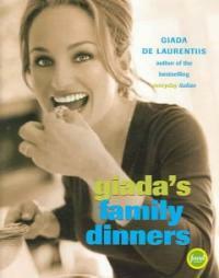 Giada's family dinners 1st ed