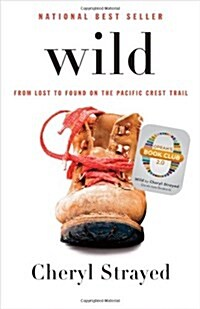 Wild: From Lost to Found on the Pacific Crest Trail (Hardcover, Deckle Edge)