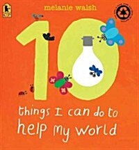 10 Things I Can Do to Help My World (Paperback, Reprint)