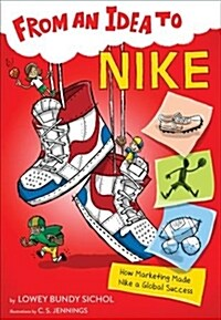 From an Idea to Nike: How Marketing Made Nike a Global Success (Paperback)
