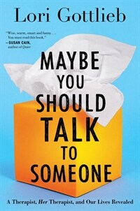Maybe You Should Talk to Someone: A Therapist, Her Therapist, and Our Lives Revealed (Hardcover)