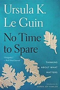 No Time to Spare: Thinking about What Matters (Paperback)