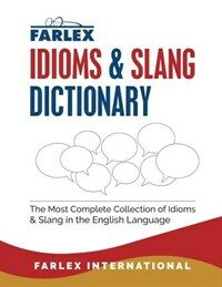 The Farlex Idioms and Slang Dictionary (Paperback)