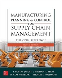Manufacturing Planning and Control for Supply Chain Management: The Cpim Reference, Second Edition (Hardcover, 2)