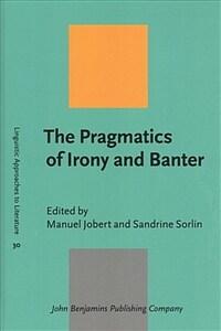 The pragmatics of irony and banter